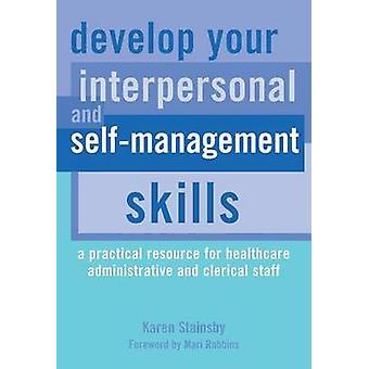 Desarrollar su Interpersonal y habilidades de autogestión - un práctica Re