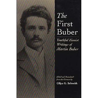 Die erste Buber: Jugendlich zionistische Schriften von Martin Buber (Martin-Buber-Bibliothek)