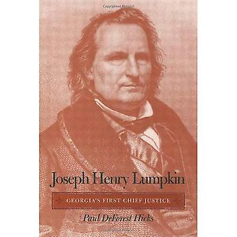 Joseph Henry Lumpkin: Georgia's First Chief Justice