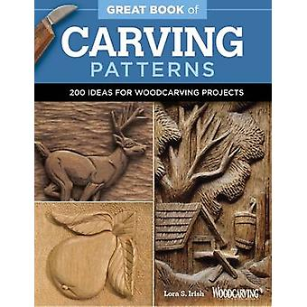 Great Book of Carving Patterns by Lora S. Irish - 9781565238688 Book