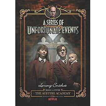 A Series of Unfortunate Events #5: The Austere Academy [Netflix Tie-in Edition] (Series of Unfortunate Events)