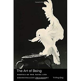 The Art of Being: Poetics of the Novel and Existentialist Philosophy