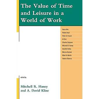 The Value of Time and Leisure in a World of Work by Haney & Mitchell R.