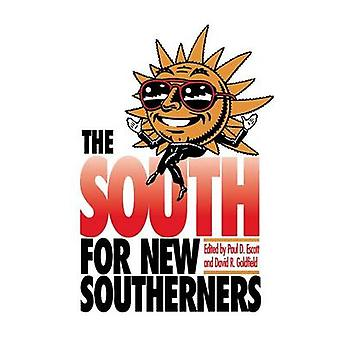 The South for New Southerners by Escott & Paul D.