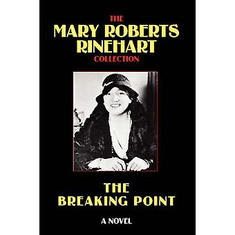 The Breaking Point by Rinehart & Mary Roberts