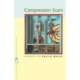 Compression Scars by Wells & Kellie