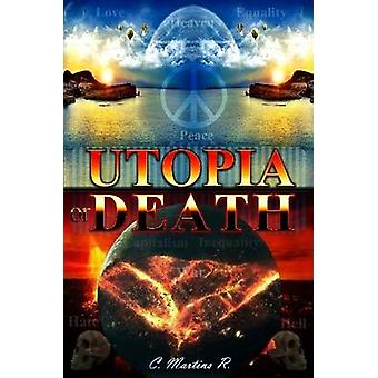 UTOPIA or DEATH by Martins R. & C.