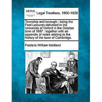 郷と自治区のフォードの講義をされているケンブリッジの町の歴史に関するノートの付録とともに 1897 年 10 月期オックスフォード大学で提供されます。メイトランド ・ フレデリック ・ ウィリアムによって