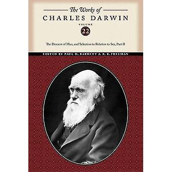 The Works of Charles Darwin Volume 22 The Descent of Man and Selection in Relation to Sex Part Two by Darwin & Charles