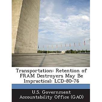 Trasporto il ritegno di cacciatorpediniere Fram può essere impraticabile LCD8076 da u. s. Government Accountability Office
