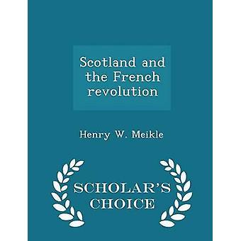Schottland und die französische Revolution Gelehrte Wahl Edition von Meikle & Henry W.
