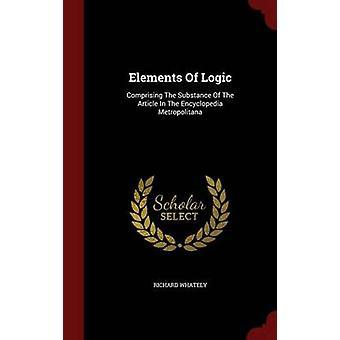 Elemente der Logik aus der Substanz des Artikels In der Enzyklopädie Metropolitana von Whately & Richard