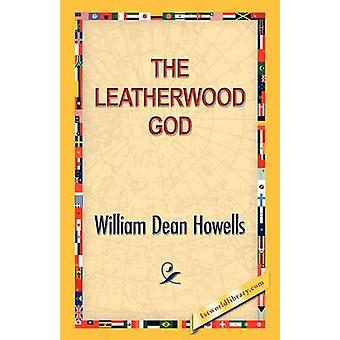 The Leatherwood God by Howells & William D.