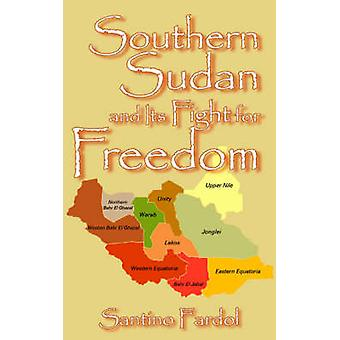Southern Sudan and Its Fight for Freedom by Fardol & Santino