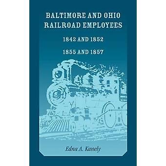 Baltimore and Ohio Railroad Mitarbeiter 1842 und 1852 1855 und 1857 von Kanely & Edna A.