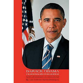 Barack Obama y la Presencia Afro en Las Americas by Dominguez & Luis Guillermo Ramos