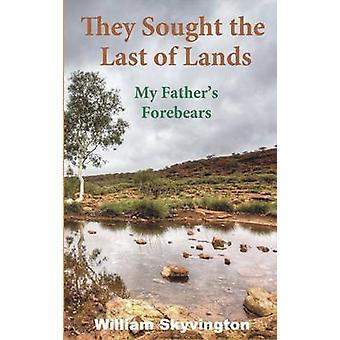 Zij zochten de laatste van mijn vaders voorouders door Skyvington & William Lands