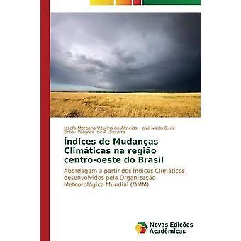 ndices de na Climticas Mudanas regio centrooeste Brasil de Morgana Josefa Viturino de Almeida