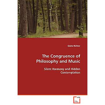 The Congruence of Philosophy and Music  Silent Harmony and Hidden Contemplation by Richter & Goetz