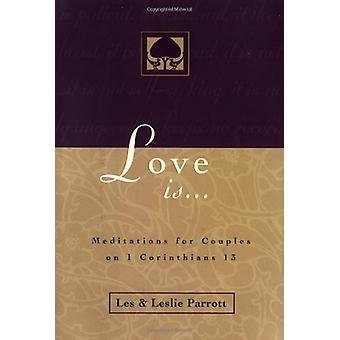 Kärlek är... - meditationer för par på Korintierbrevet 13 av Les Par