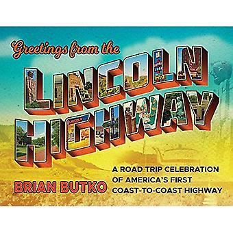 Salutations de l'autoroute Lincoln: un Road Trip célébration de la première route de l'Amérique côte-à-côte