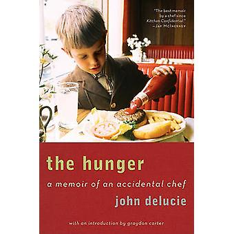 The Hunger - A Memoir of an Accidental Chef by John Delucie - 97800615