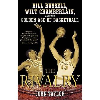 The Rivalry - Bill Russell - Wilt Chamberlain - and the Golden Age of
