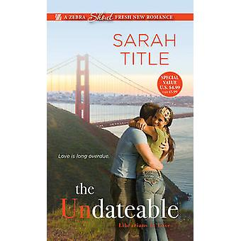 Undateable by Sarah Title - 9781420141832 Book