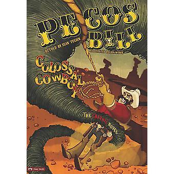 Pecos Bill - Colossal Cowboy by Sean Tulien - Sean Tulien - Lisa K We