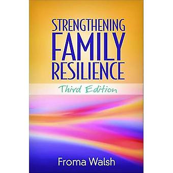 Strengthening Family Resilience by Froma Walsh - 9781462529865 Book