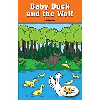 Baby Duck and the Wolf by Katie Smythe - 9781499498530 Book