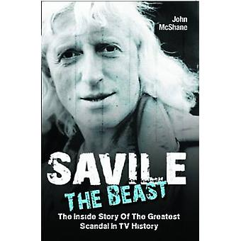 Savile - The Beast - The Inside Story of the Greatest Scandal in TV Hi