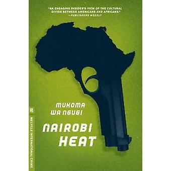 Nairobi Heat by Mukoma Wa Ngugi - 9781935554646 Book