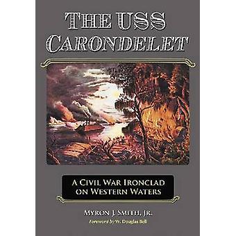 El USS Carondelet - Una guerra civil Ironclad on Western Waters de Myron J