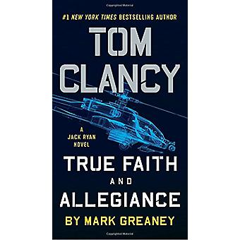Tom Clancy True Faith and Allegiance by Mark Greaney - 9781101988831