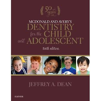McDonald and Avery's Dentistry for the Child and Adolescent 10e (Hardcover) by Dean Jeffrey A.