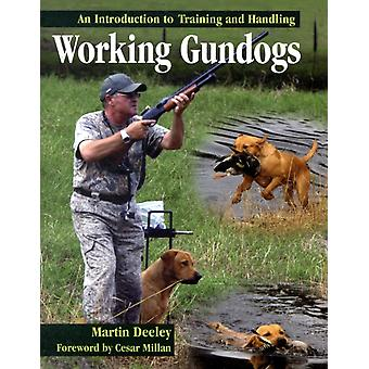 Working Gundogs: An Introduction to Training and Handling (Hardcover) by Deeley Martin Millan Cesar