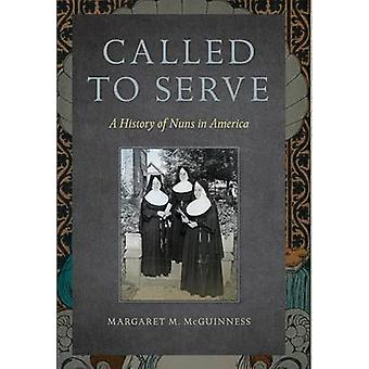 Chiamati a servire una storia di monache in America da McGuinness & Margaret M.