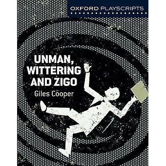 Oxford Playscripts Unman Wittering and Zigo by Giles Cooper