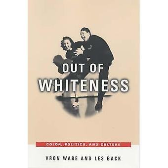 Out of Whiteness - Color - Politics and Culture by Vron Ware - Les Bac