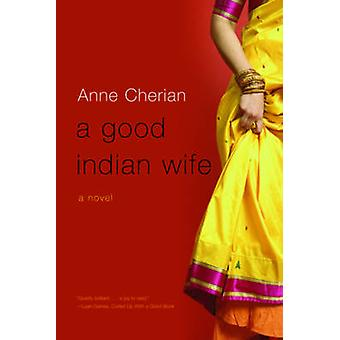 En god indisk Wife - en roman av Anne Cherian - 9780393335293 bok