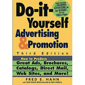 Do-It-Yourself Advertising and Promotion - How to Produce Great Ads -