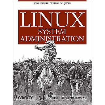 Linux System Administration by Tom Adelstein - Bill Lubanovic - Falko
