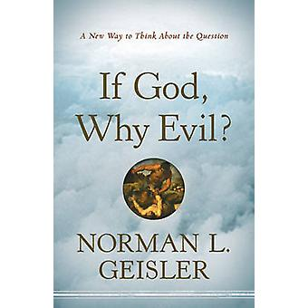 If God - Why Evil? - A New Way to Think About the Question by Norman L