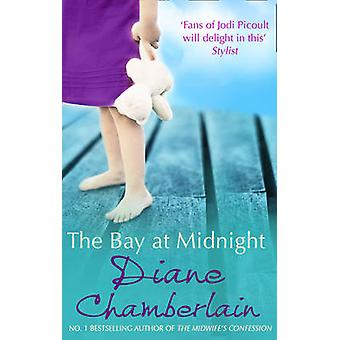 The Bay at Midnight by Diane Chamberlain - 9780778303640 Book