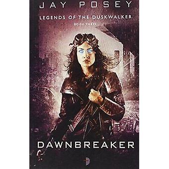 Dawnbreaker av Jay Posey - 9780857664471 bok