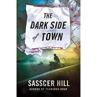 The Dark Side of Town - A Mystery by Sasscer Hill - 9781250097019 Book