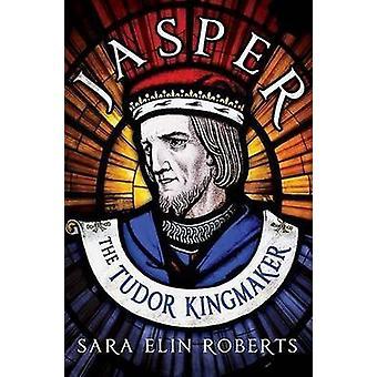 Jasper - der Tudor-Königsmacher von Sara Elin Roberts - 9781781553909 Buch