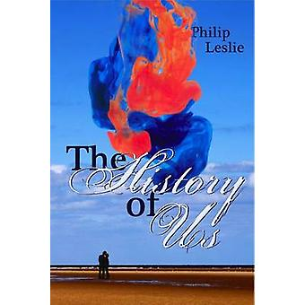 The History of Us by Philip Leslie - 9781906558109 Book