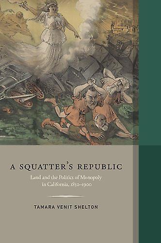 Squatter's Republic by Tamara Venit Shelton - 9780520289093 Book